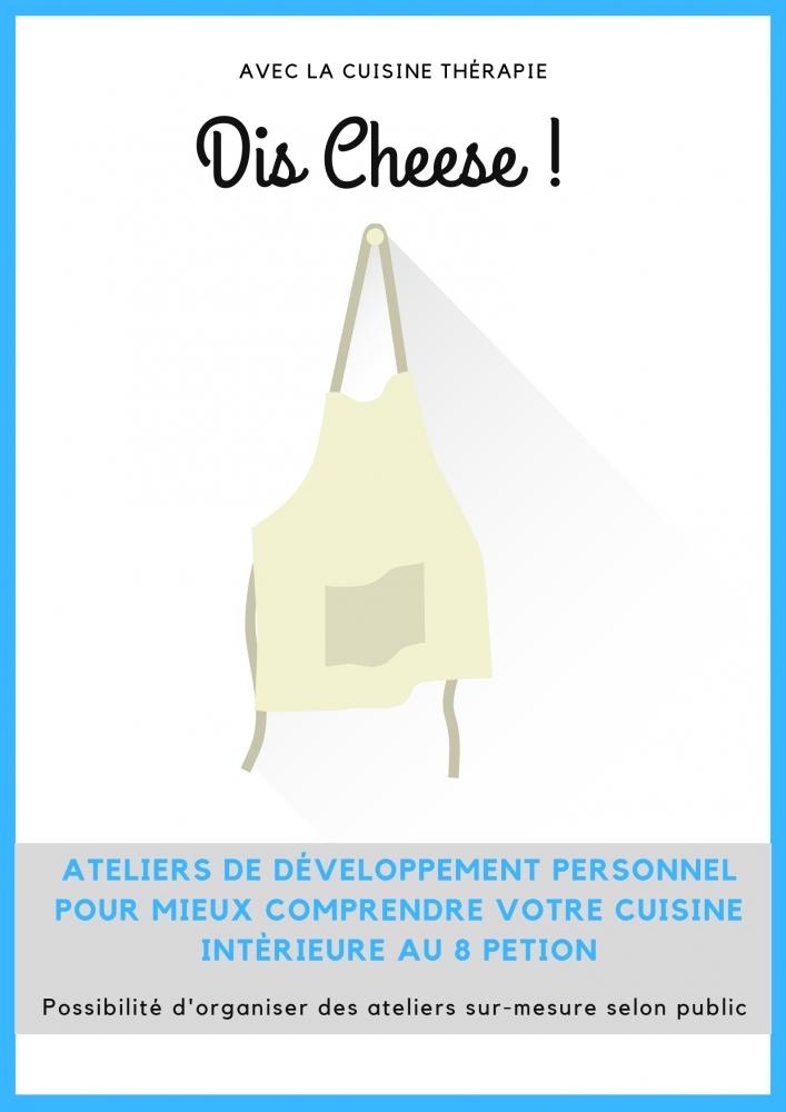 Dis Cheese ! avec l'aide de la Cuisine Thérapie