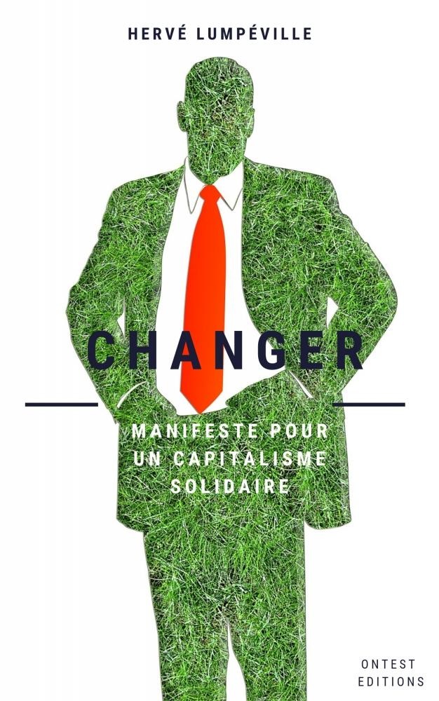 Changer - Manifeste pour un capitalisme solidaire