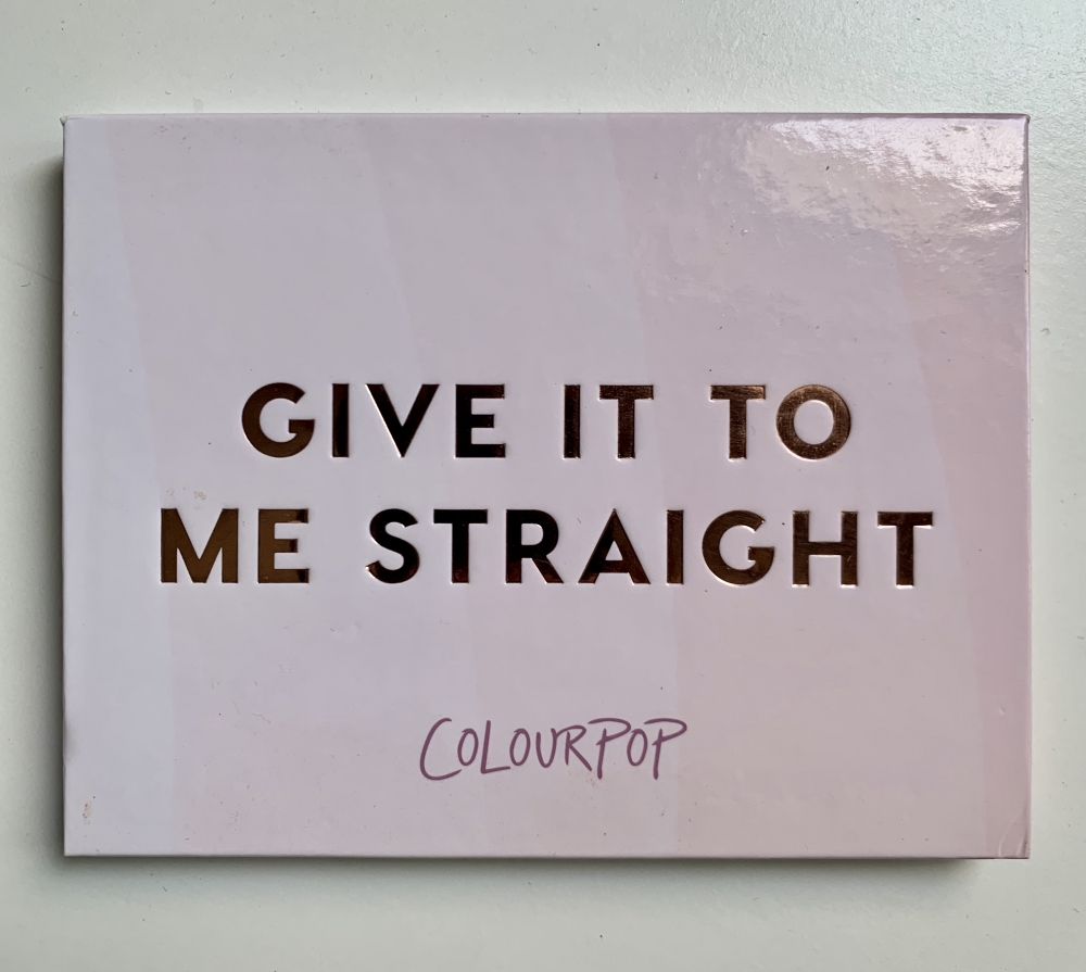 ColourPop - Give it to me Straight