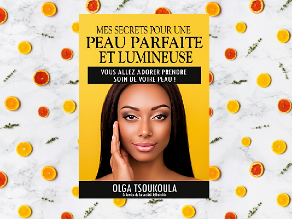Mes secrets pour une peau parfaite et lumineuse - e-book