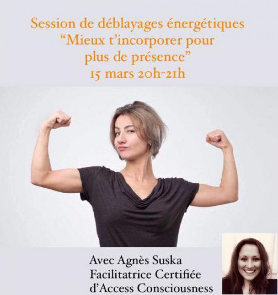 """Session de déblayages énergétiques \""""Mieux t'incorporer pour plus de présence\"""" en ligne  avec Access Consciousness®"""