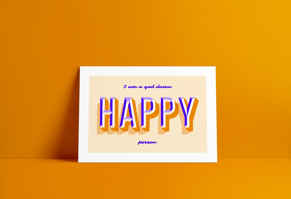 A god damn HAPPY person