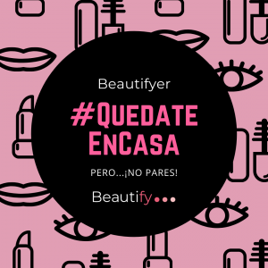 Beautifier #QuedateEnCasa pero...¡No pares!