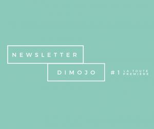 Newsletter #1 La Toute Pemière