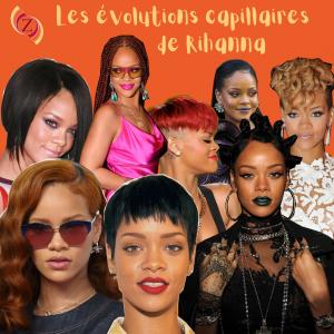 Les évolutions capillaires de Rihanna